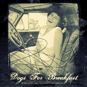 Image of Dogs For Breakfast - Rose Lane Was Tucker's Girlfriend EP