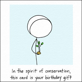Image of In the spirit of conservation, this card is your birthday gift