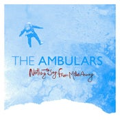 Image of The Ambulars - Nothing To Say From Miles Away