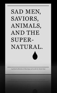 Image of SAD MEN, SAVIORS, ANIMALS, AND THE SUPERNATURAL [zine]