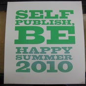 Image of Self Publish, Be Happy Summer 2010 - Screen Printed Poster