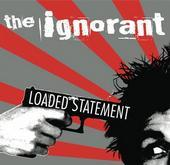 Image of The Ignorant - Loaded Statement - CD