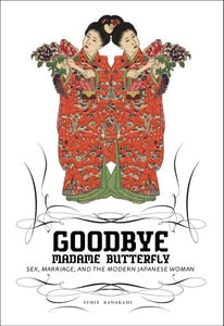 Image of Goodbye Madame Butterfly