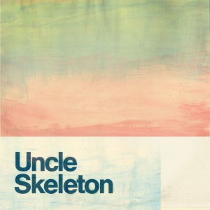 Image of Uncle Skeleton - Warm Under the Covers
