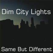 "Image of Dim City Lights - ""Same But Different"""