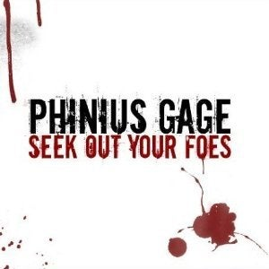 Image of Phinius Gage - Seek Out Your Foes CD