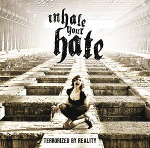 Image of Inhale Your Hate- Terrorized By Reality CD (2010)