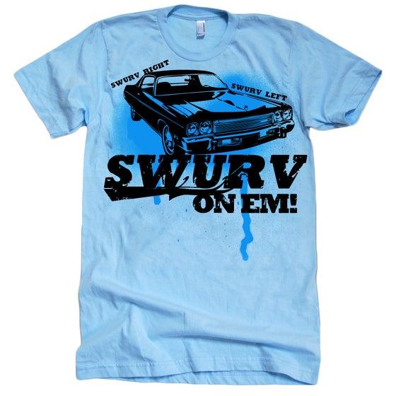 Image of Swurv On Em! #1009