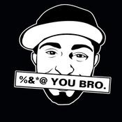 Image of %&*@ YOU BRO T-SHIRT