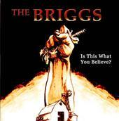 Image of The Briggs - Is This What You Believe? - CD