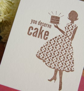 Image of Letterpress Greeting : You Deserve Cake