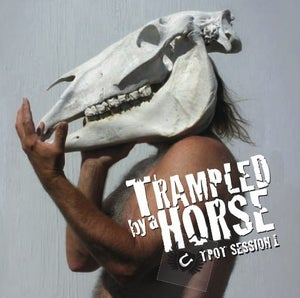 Image of Trampled by a Horse EP TPot Session1
