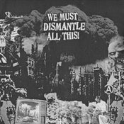 Image of We Must Dismantle All This! CD (2009)