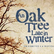Image of AN OAK TREE LATE IN WINTER <br><i>book</><br> <i>normally $14.95 </i>