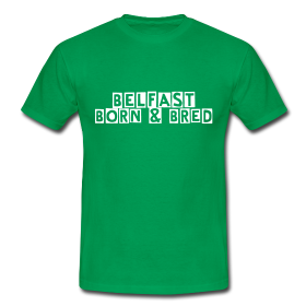 Image of Belfast born & Bred T-Shirt