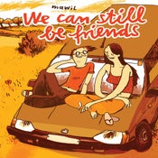 Image of We Can Still Be Friends - Mawil