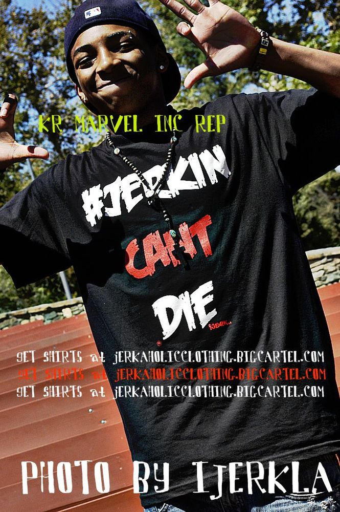 Image of  BLACK  #JERKIN CANT DIE  !!!!SUPER  EXCLUSIVE SHIRT