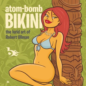 Image of Atom-Bomb Bikini: The Lurid Art of Robert Ullman Artbook