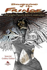 Image of Brotherhood of the Fringe: A Graphic Novel Under Construction Special Gallery Edition