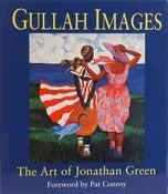 Image of <i>Gullah Images: The Art of Jonathan Green</i><br>Jonathan Green