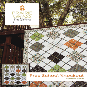 Image of Prep School Knockout: Quilt Pattern #104