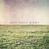 Image of Left Feels Right EP (2010)