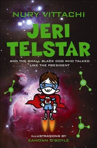 Image of Jeri Telstar and the Small Black Dog that talked like the President