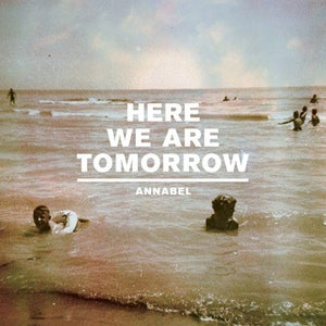 Image of Annabel - Here We Are Tomorrow 7""