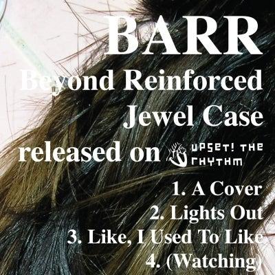 Image of BARR 'Beyond Reinforced Jewel Case' CD / LP