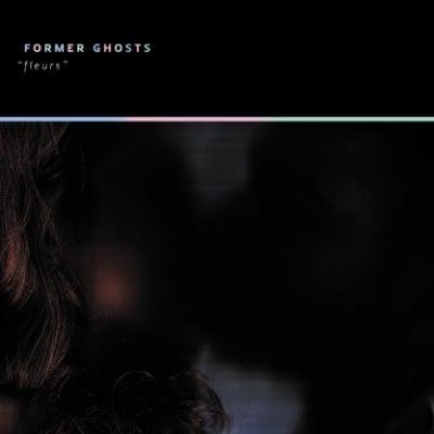 Image of Former Ghosts 'Fleurs' CD / LP