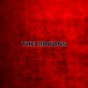 Image of The Minions - Everything All Of The Time