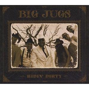 Image of Big Jugs- Ridin' Dirty *Signed*