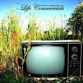 Image of Matty Amendola - Life Commercials CD