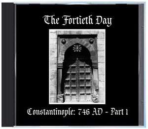 """Image of B!159 The Fortieth Day """"Constantinople: 746 AD - Part 1"""" CD"""