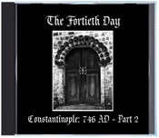 """Image of B!160 The Fortieth Day """"Constantinople: 746 AD - Part 2"""" CD"""