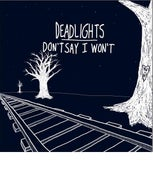 Image of Deadlights/Don't Say I Won't Split 7 Inch *25% goes to charity*