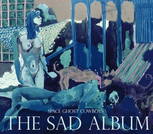 """Image of Space Ghost Cowboys- """"The Sad Album"""""""