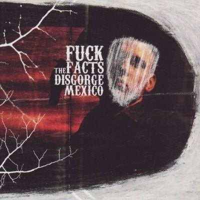 "Image of FUCK THE FACTS ""Disgorge Mexico"" WHITE Vinyl LP"