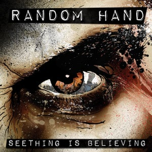 Image of Random Hand : Seething Is Believing