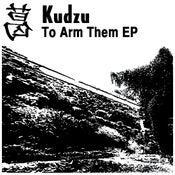 """Image of Kudzu - To Arm Them 7"""""""