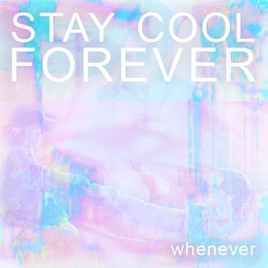 Image of Stay Cool Forever 'Whenever' CD