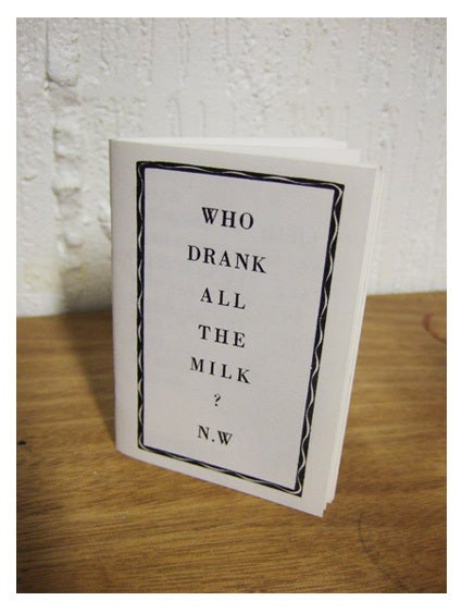 Image of 'Who Drank All The Milk?' Zine
