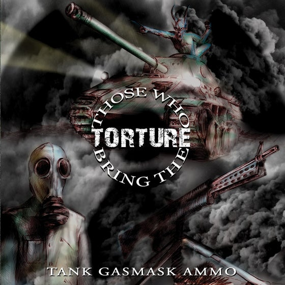 """Image of THOSE WHO BRING THE TORTURE """"Tank Gasmask Ammo"""" Super Jewel Box CD"""