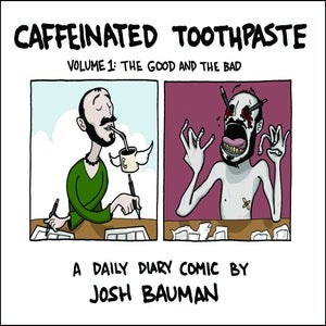 Image of Caffeinated Toothpaste: Volume 1 ($13)