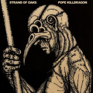 Image of Strand of Oaks - Pope Killdragon Vinyl