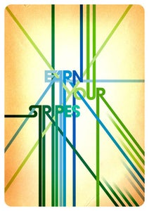 Image of Earn Your Stripes