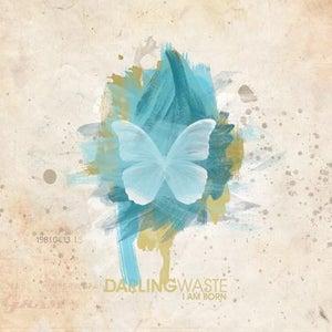 Image of Darling Waste - I AM BORN