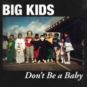 Image of Big Kids - Don't Be A Baby Digital EP