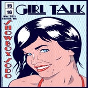 Image of Girl Talk Seattle Poster 2011