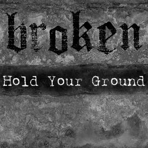 Image of Broken - Hold Your Ground EP